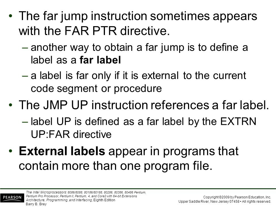 The far jump instruction sometimes appears with the FAR PTR directive.