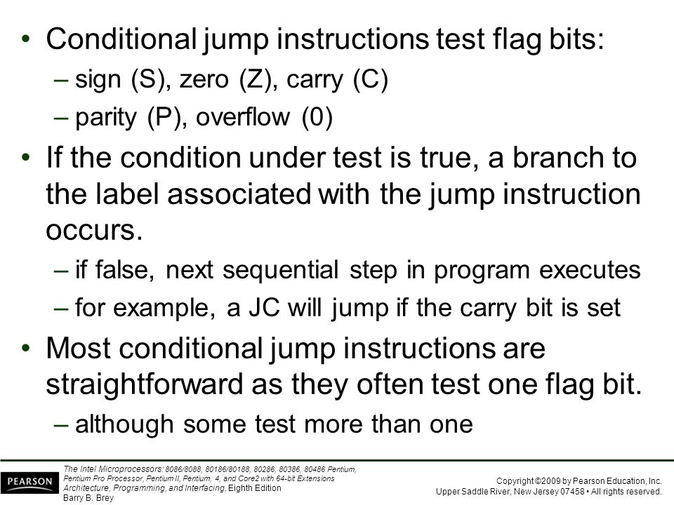 Conditional jump instructions test flag bits: