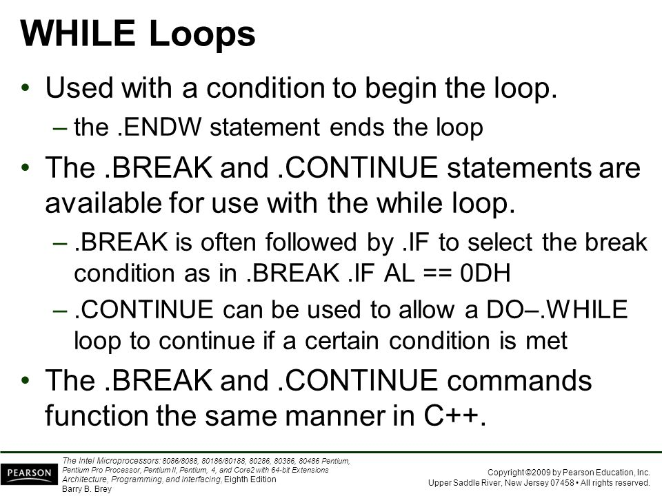 WHILE Loops Used with a condition to begin the loop.