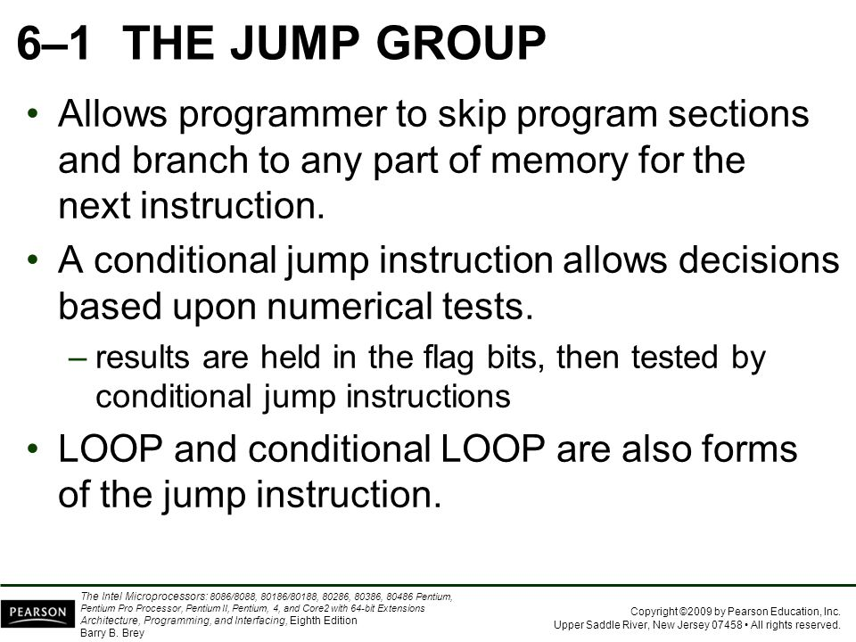 6–1 THE JUMP GROUP Allows programmer to skip program sections and branch to any part of memory for the next instruction.