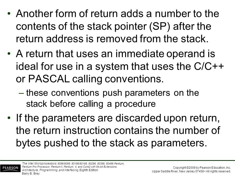Another form of return adds a number to the contents of the stack pointer (SP) after the return address is removed from the stack.