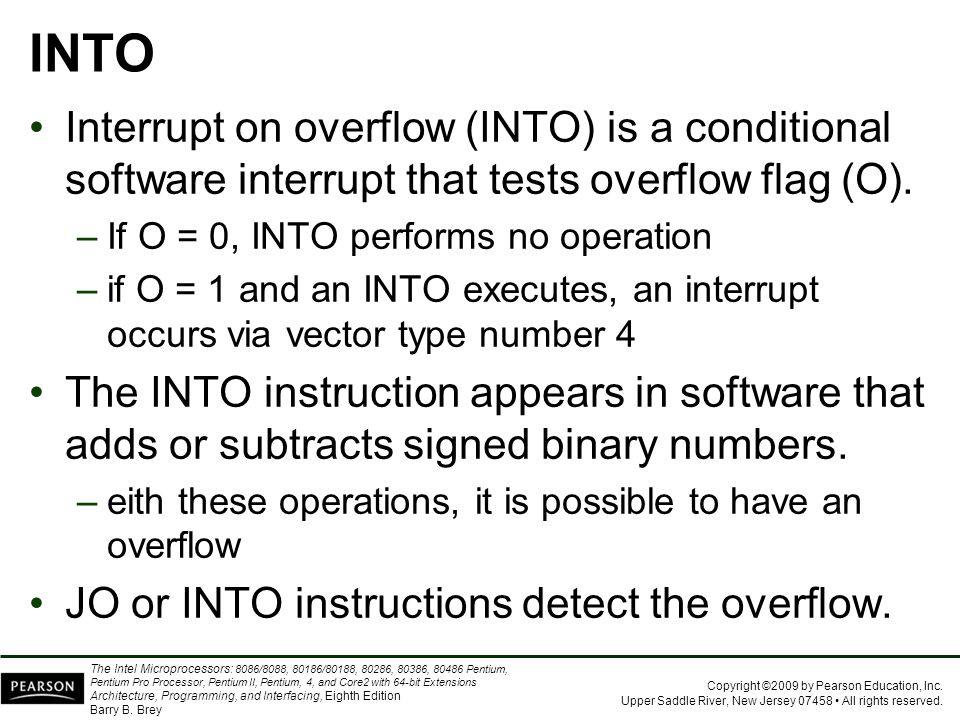 INTO Interrupt on overflow (INTO) is a conditional software interrupt that tests overflow flag (O).