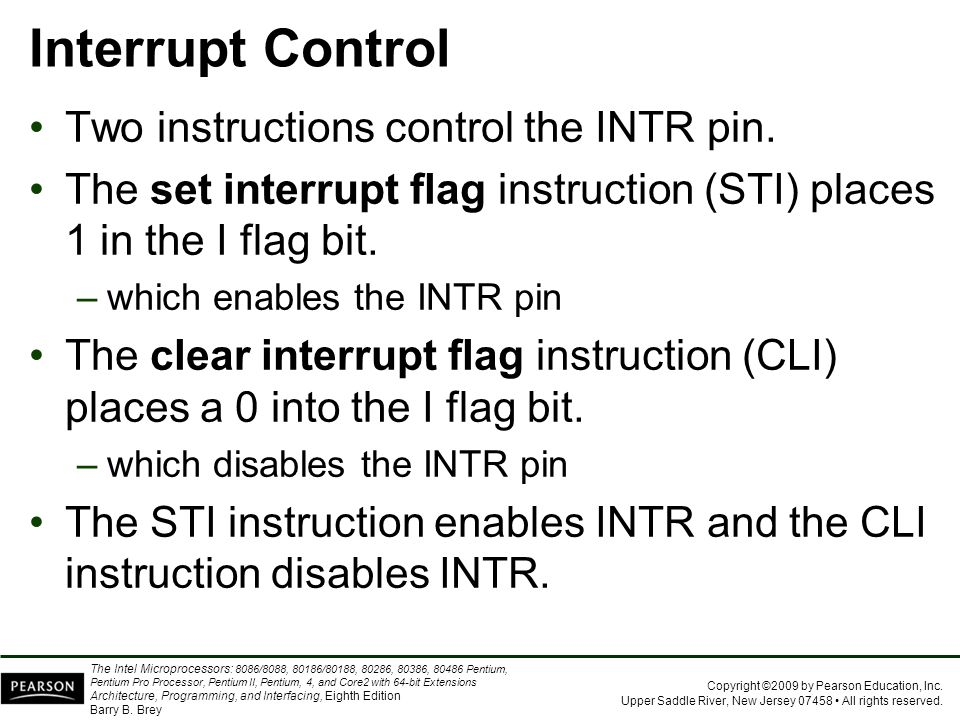 Interrupt Control Two instructions control the INTR pin.