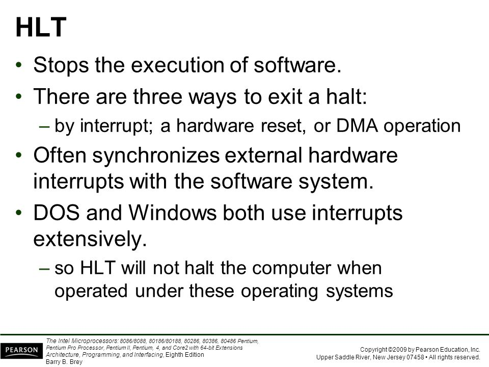 HLT Stops the execution of software.