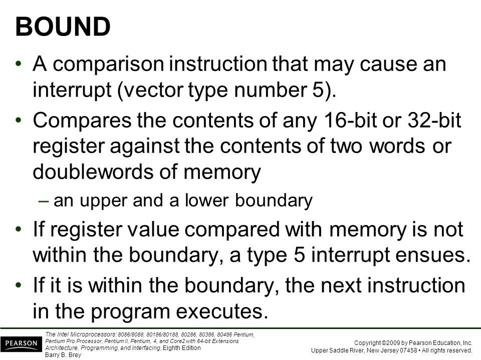 BOUND A comparison instruction that may cause an interrupt (vector type number 5).