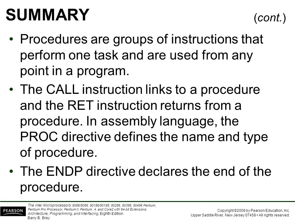 SUMMARY (cont.) Procedures are groups of instructions that perform one task and are used from any point in a program.