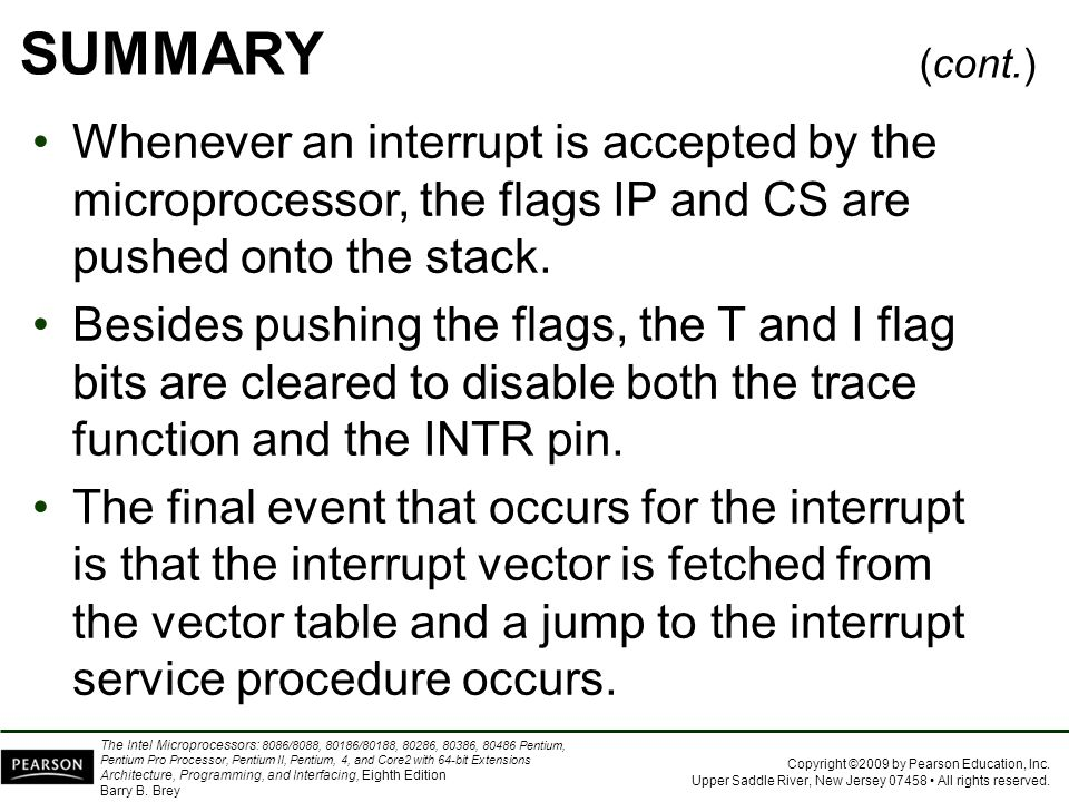 SUMMARY (cont.) Whenever an interrupt is accepted by the microprocessor, the flags IP and CS are pushed onto the stack.
