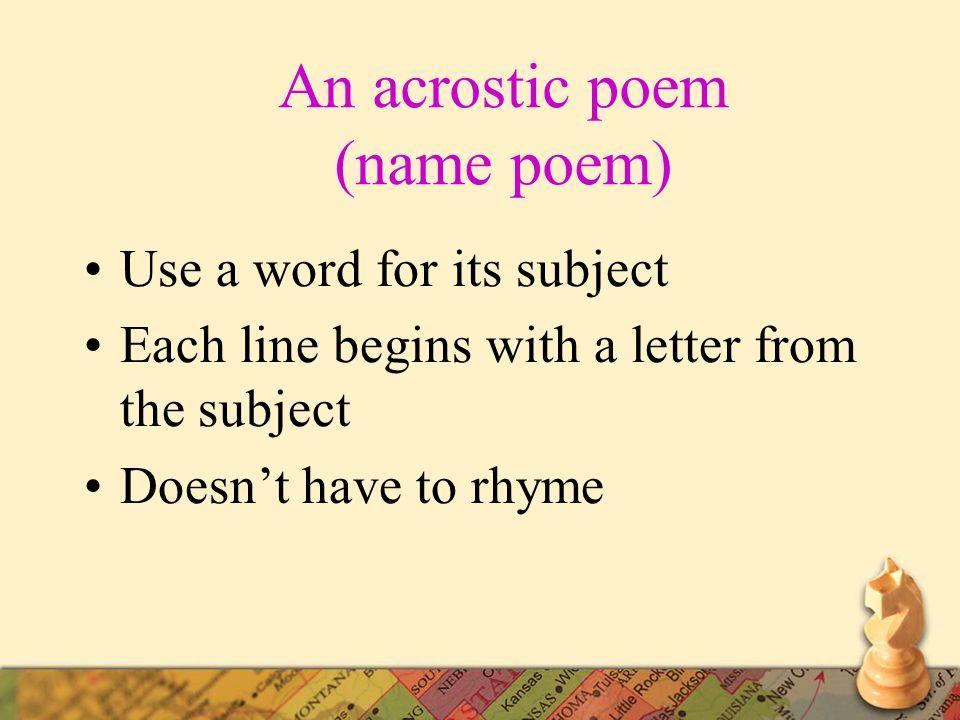 An acrostic poem (name poem)