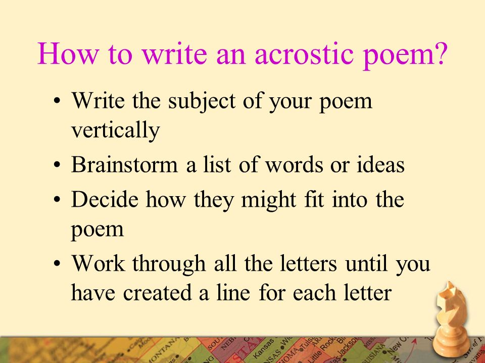 how to write a acrostic poem To set up an african acrostic poem the first step in writing any acrostic poem is to pick a focal word each line of your poem will begin with a letter of this.