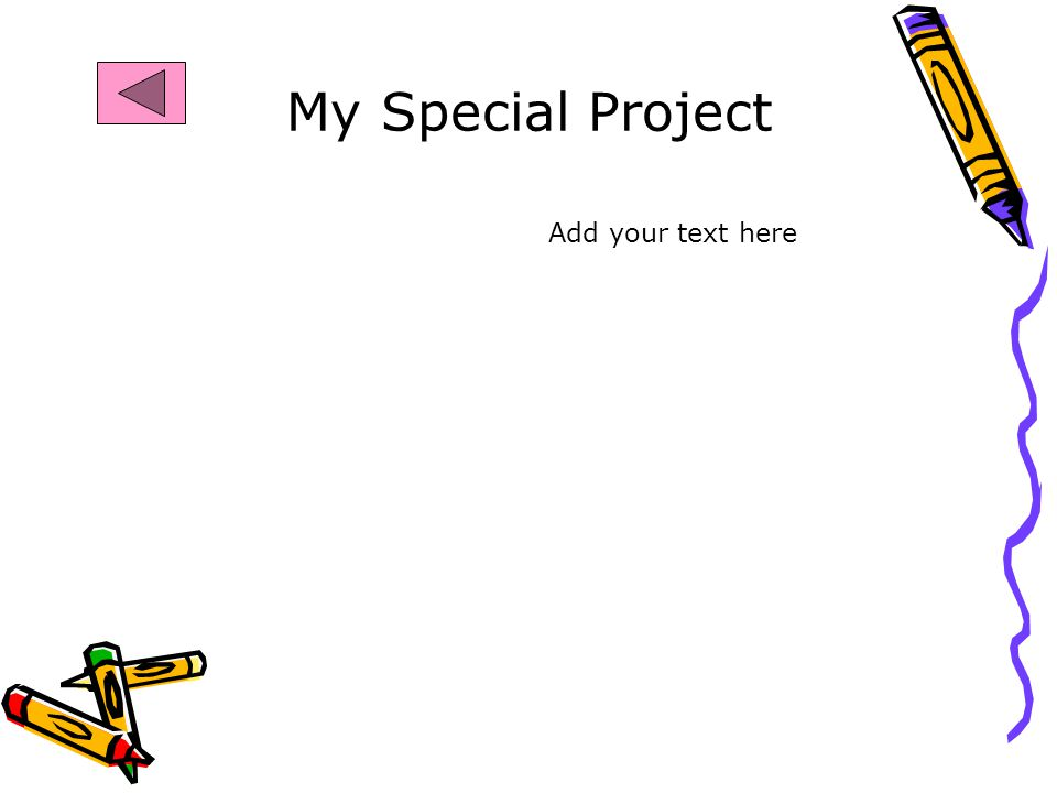 My Special Project Add your text here
