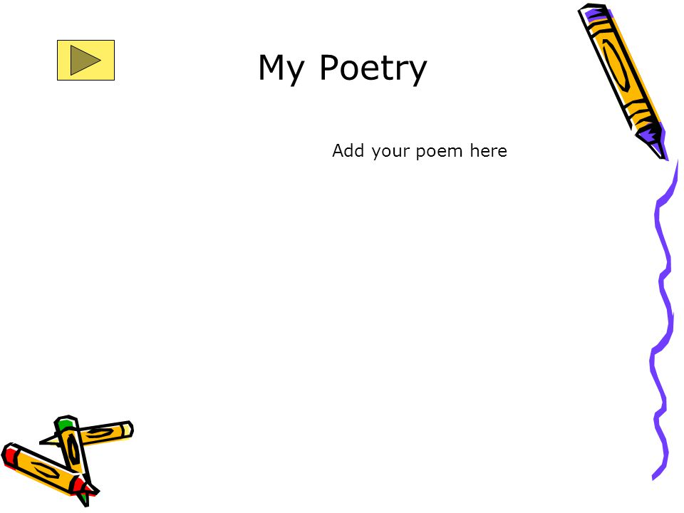 My Poetry Add your poem here