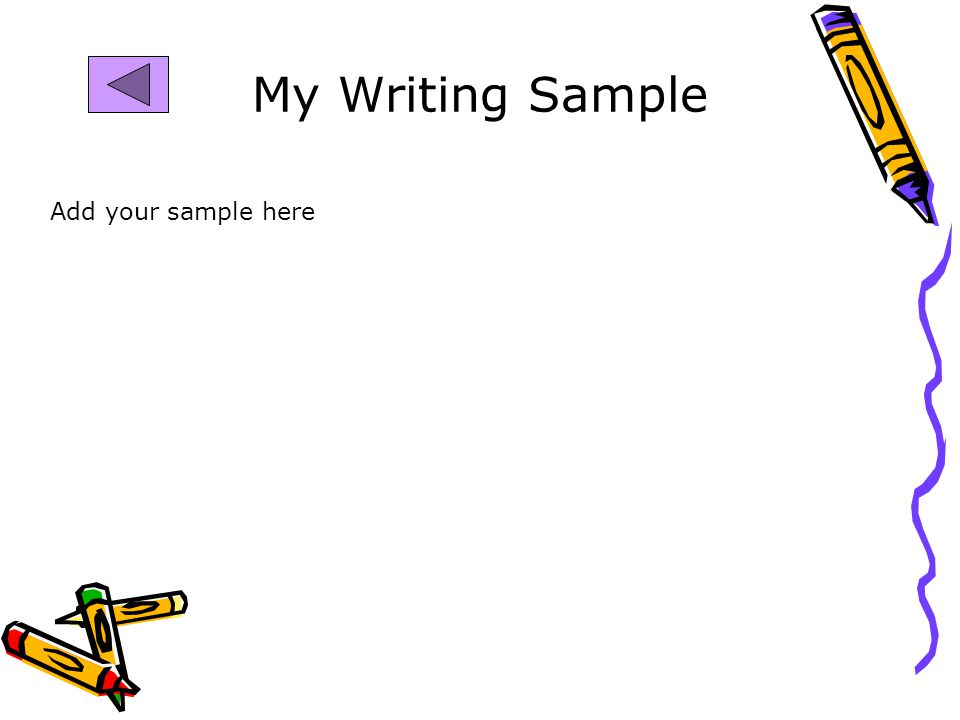 My Writing Sample Add your sample here