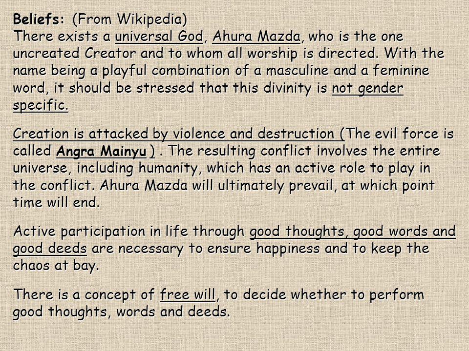 Beliefs: (From Wikipedia)