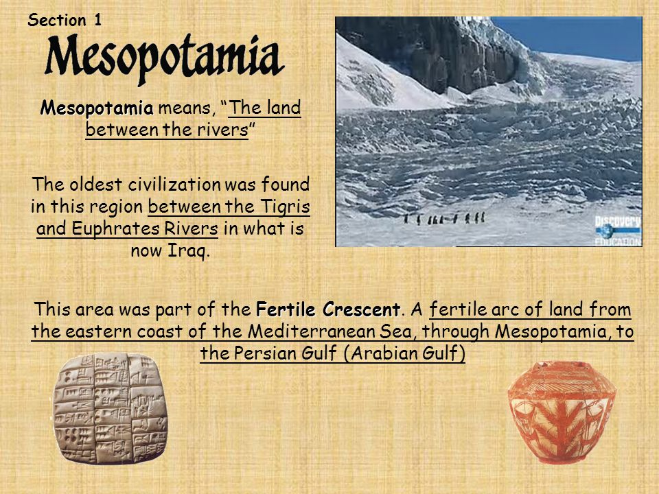 Mesopotamia means, The land between the rivers