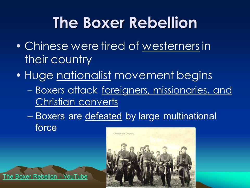 The Boxer Rebellion Chinese were tired of westerners in their country