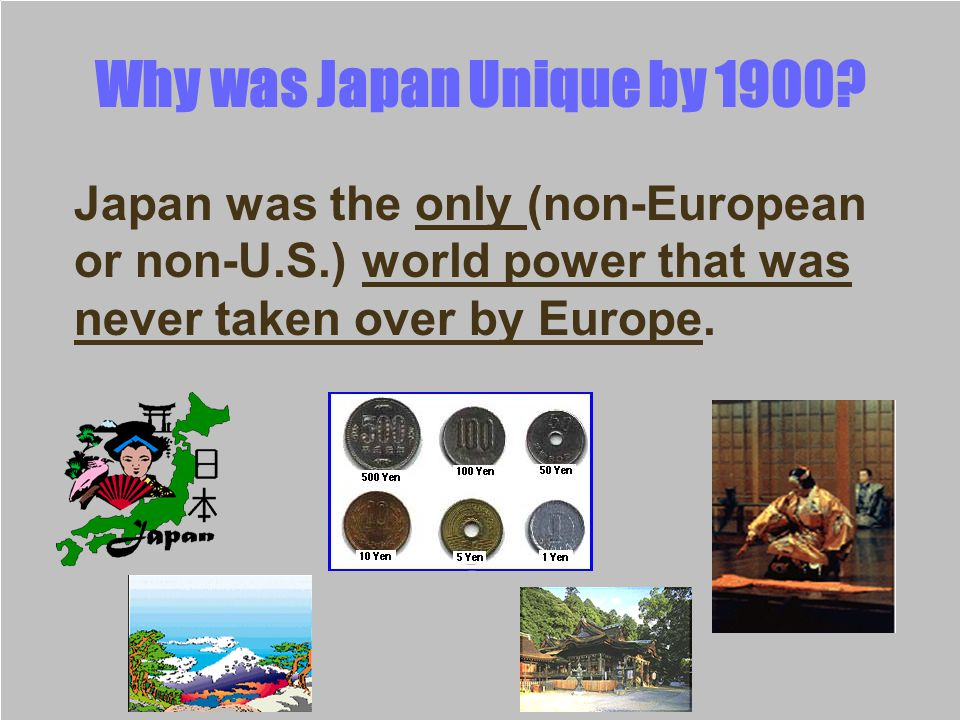 Why was Japan Unique by 1900.