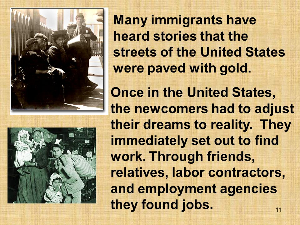 Many immigrants have heard stories that the streets of the United States were paved with gold.