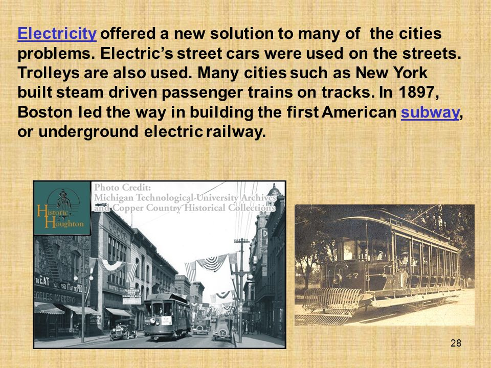 Electricity offered a new solution to many of the cities problems