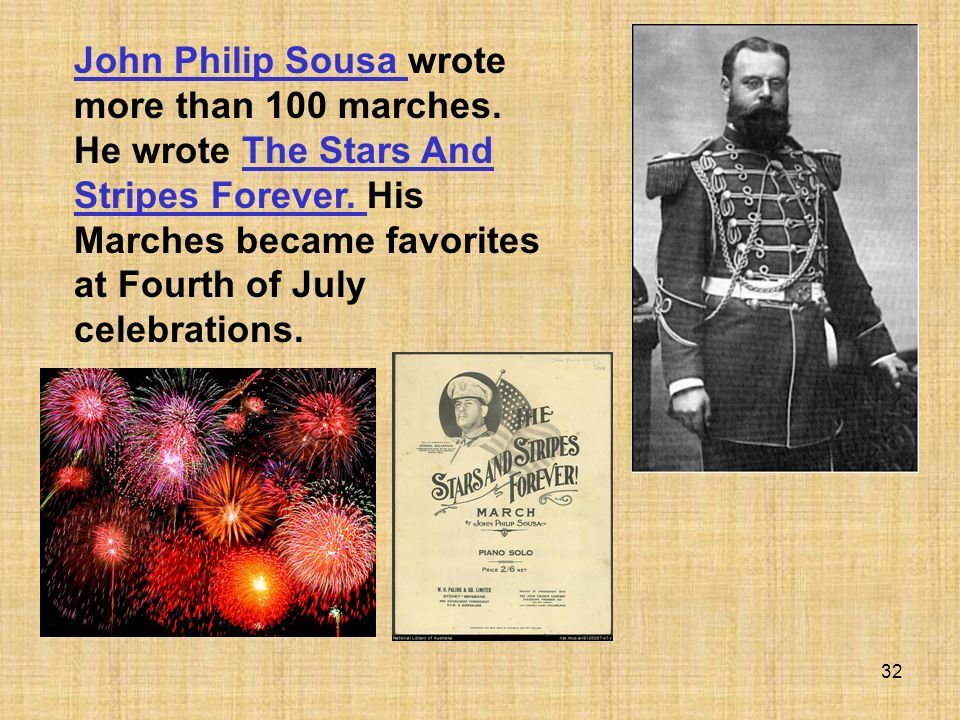 John Philip Sousa wrote more than 100 marches