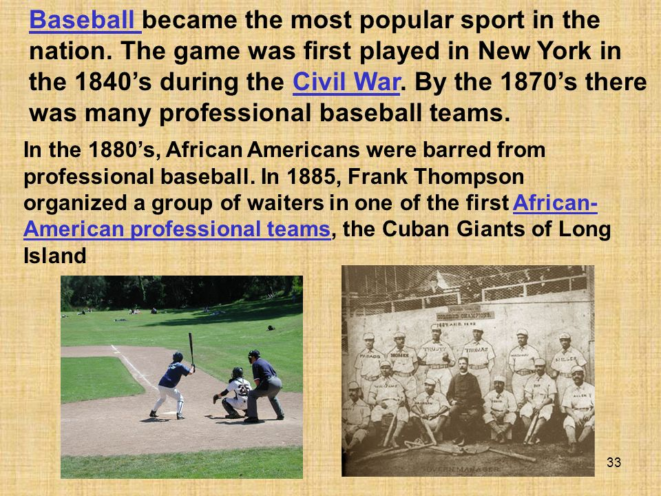 Baseball became the most popular sport in the nation