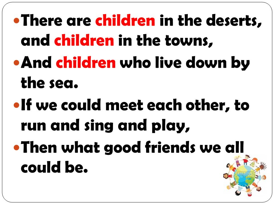 There are children in the deserts, and children in the towns,