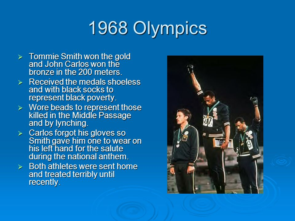 1968 Olympics Tommie Smith won the gold and John Carlos won the bronze in the 200 meters.