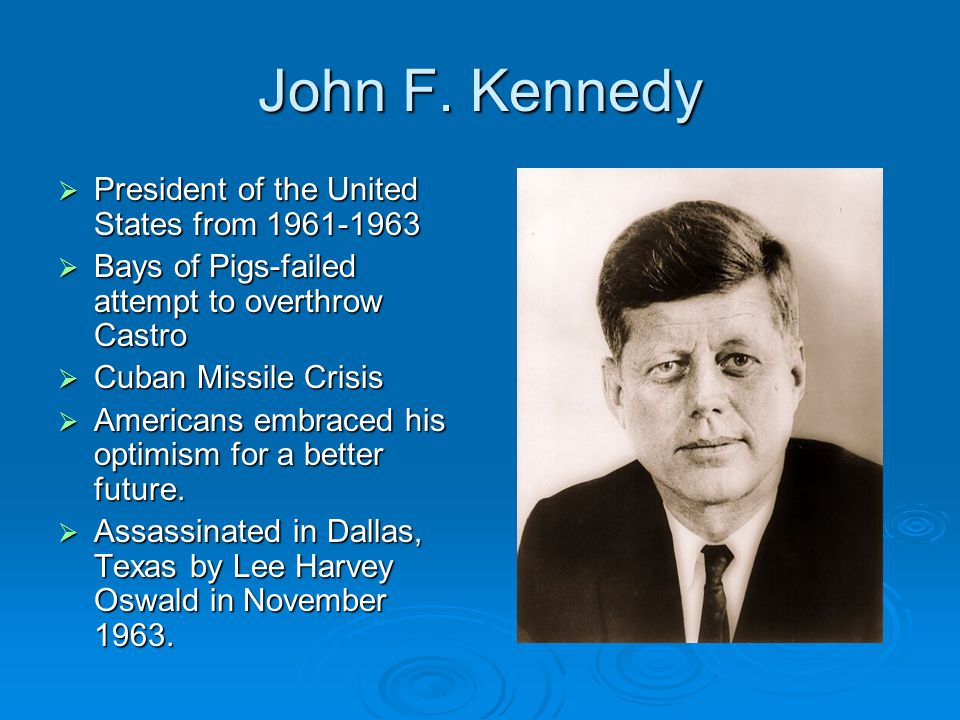 John F. Kennedy President of the United States from 1961-1963