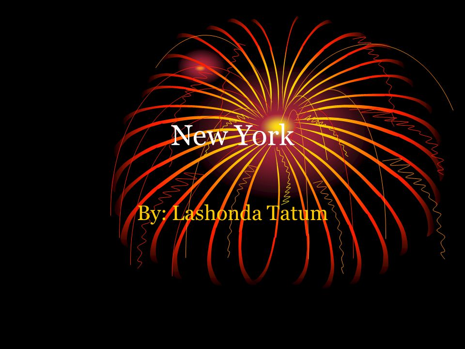 New York By: Lashonda Tatum