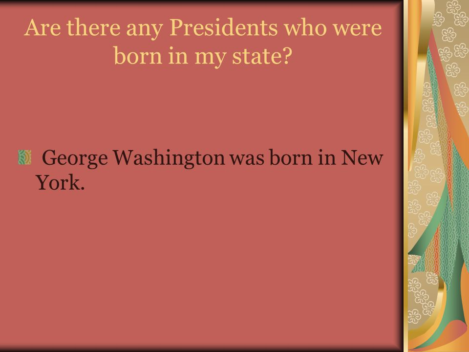 Are there any Presidents who were born in my state