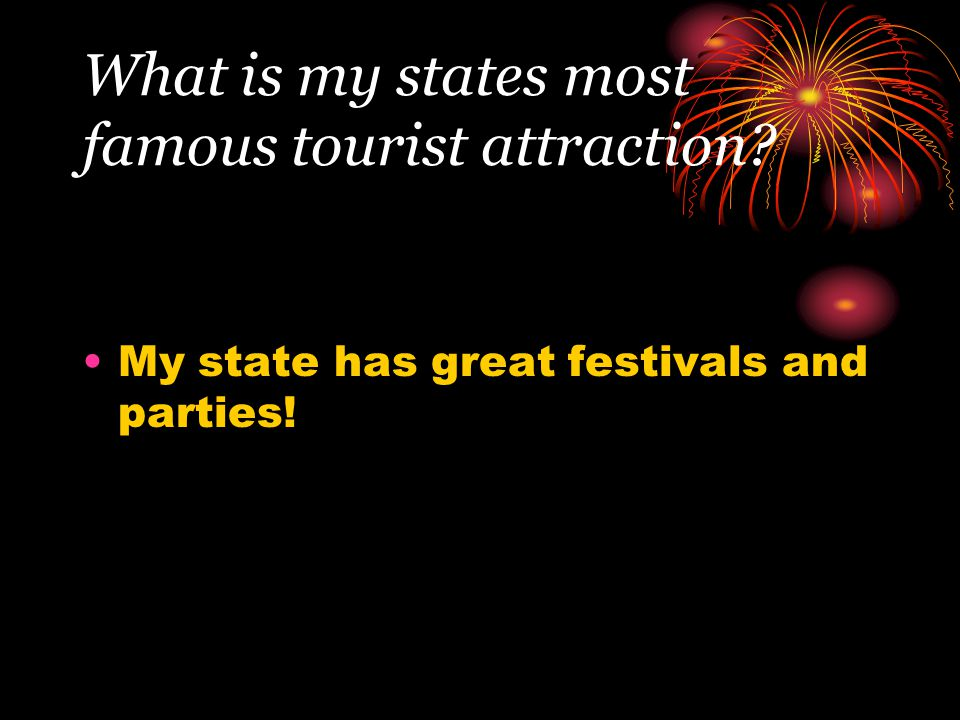 What is my states most famous tourist attraction