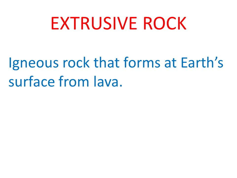 Igneous rock that forms at Earth's surface from lava.
