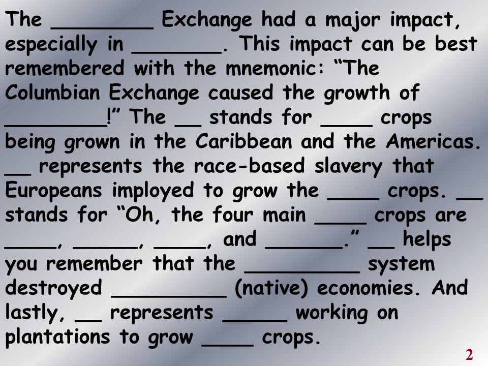 The ________ Exchange had a major impact, especially in _______