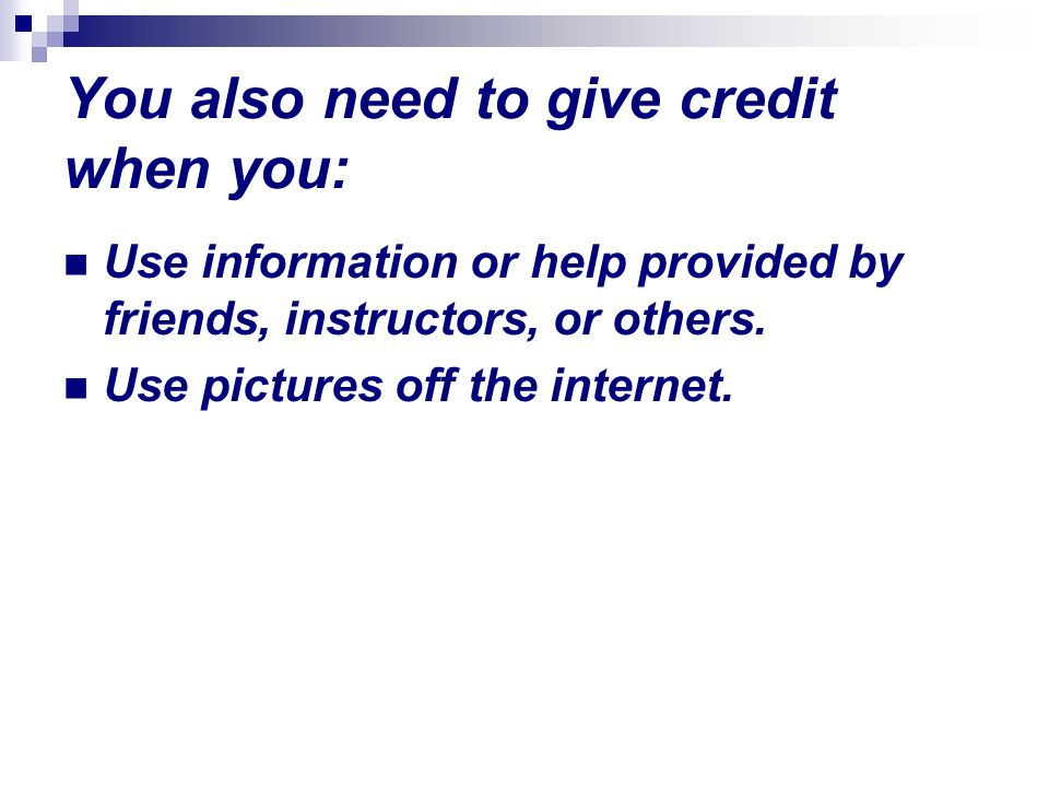 You also need to give credit when you: