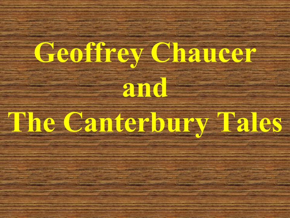 Geoffrey Chaucer and The Canterbury Tales