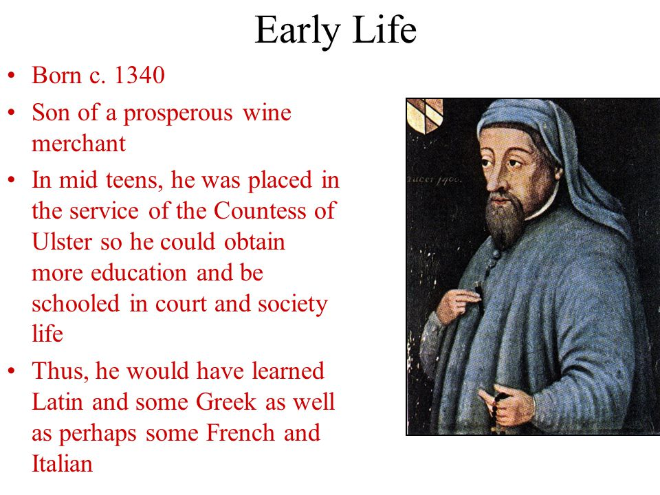 Early Life Born c. 1340 Son of a prosperous wine merchant