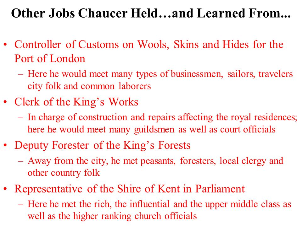 Other Jobs Chaucer Held…and Learned From...