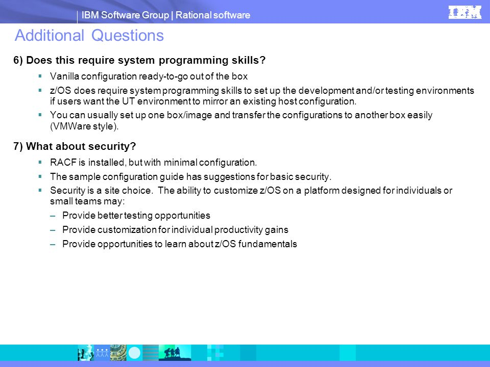 Additional Questions 6) Does this require system programming skills