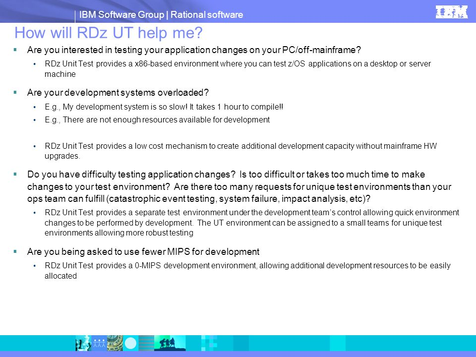 How will RDz UT help me Are you interested in testing your application changes on your PC/off-mainframe