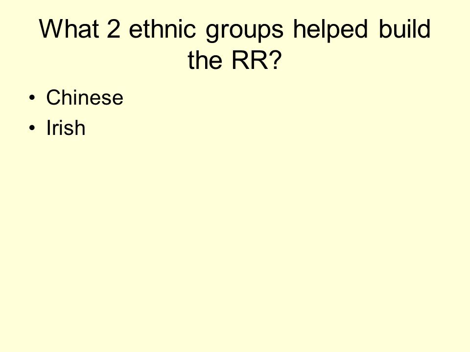 What 2 ethnic groups helped build the RR