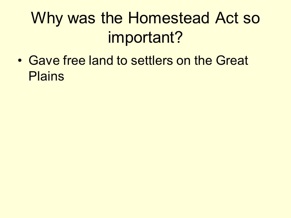 Why was the Homestead Act so important
