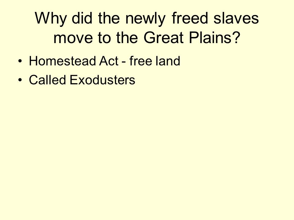 Why did the newly freed slaves move to the Great Plains
