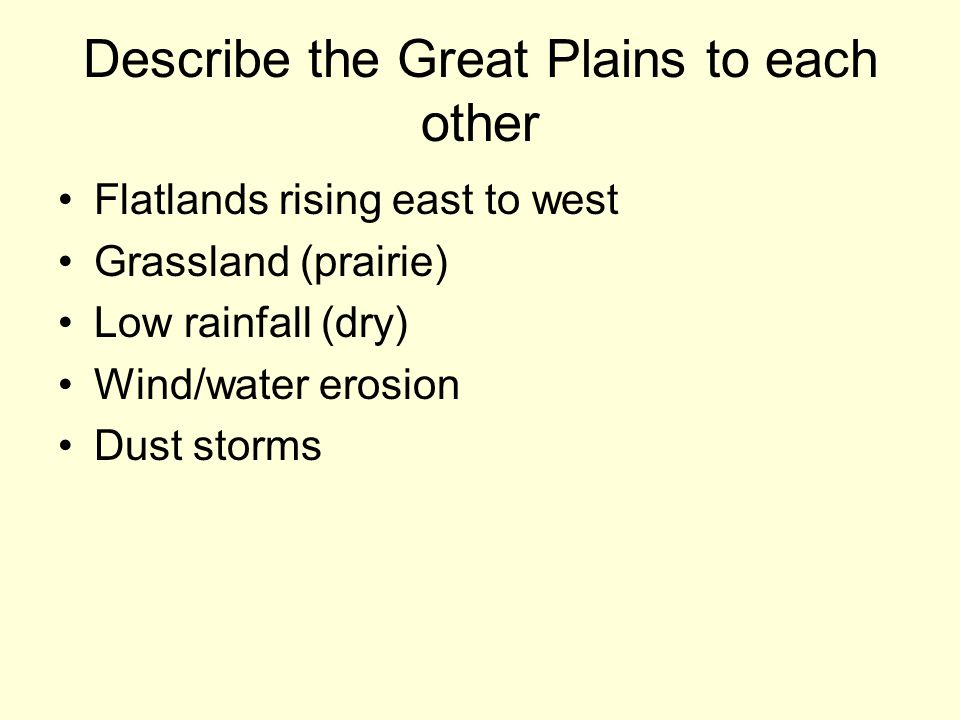 Describe the Great Plains to each other