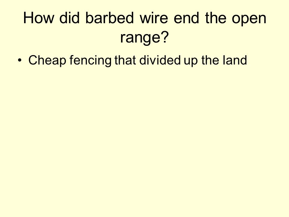 How did barbed wire end the open range
