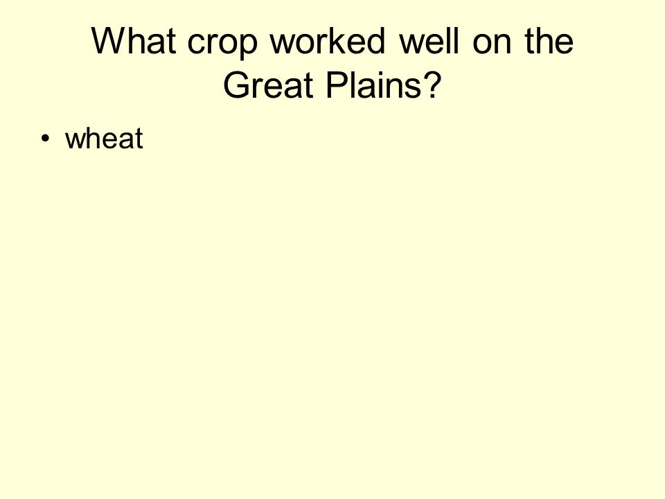 What crop worked well on the Great Plains