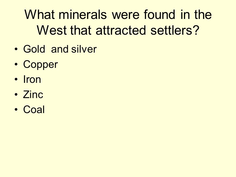 What minerals were found in the West that attracted settlers