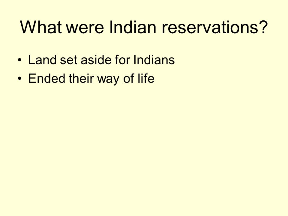What were Indian reservations
