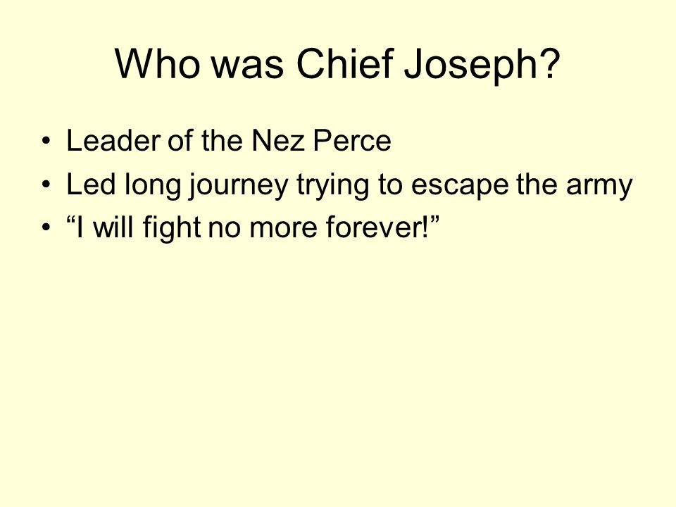 Who was Chief Joseph Leader of the Nez Perce