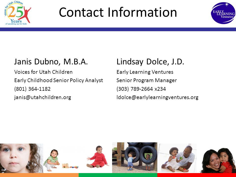 Contact Information Janis Dubno, M.B.A. Voices for Utah Children. Early Childhood Senior Policy Analyst.