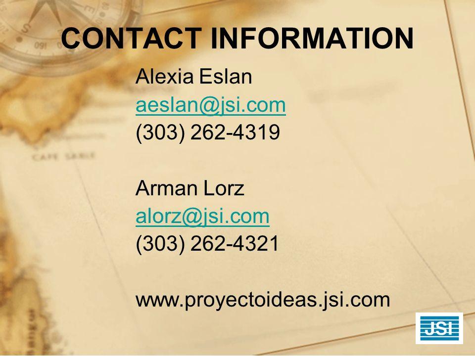 CONTACT INFORMATION Alexia Eslan. aeslan@jsi.com. (303) 262-4319. Arman Lorz. alorz@jsi.com. (303) 262-4321.