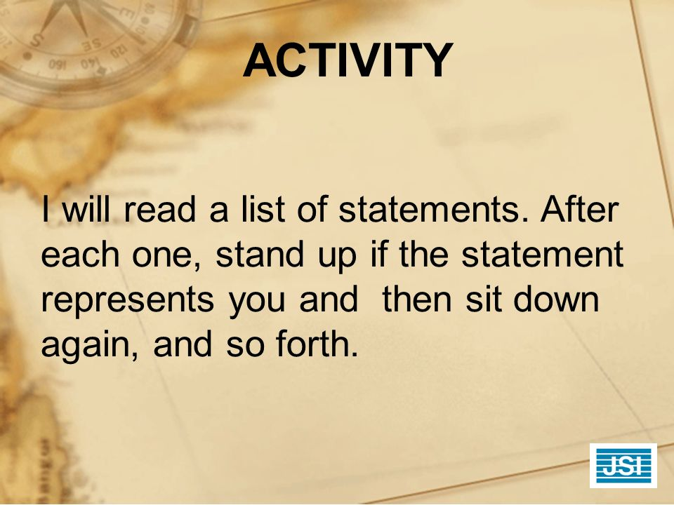 ACTIVITY I will read a list of statements.